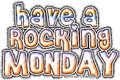Monday have a rocking