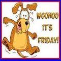 Friday woohoo