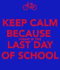 Last day of school  keep calm